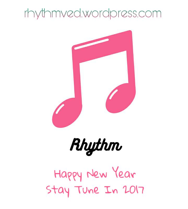 Have a Happiest 2017 – Rhythm